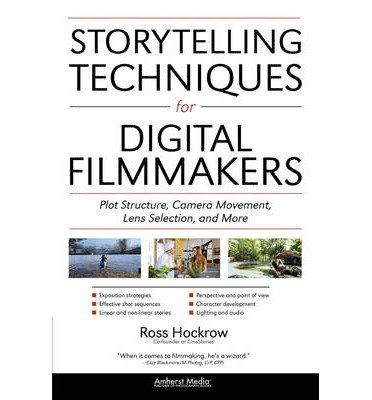 [ [ Storytelling Techniques for Digital Filmmakers: Plot Structure, Camera Movement, Lens Selection, and More ] ] By Hockrow, Ross ( Author ) Sep - 2013 [ Paperback ]
