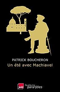 Un été avec Machiavel par Boucheron