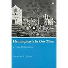 "[Hemingway's ""In Our Time"": Lyrical Dimensions] (By: Wendolyn E. Tetlow) [published: September, 1992]"