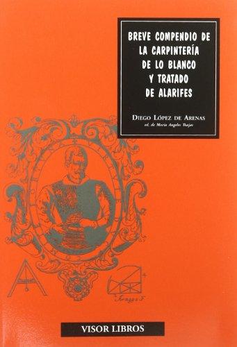Breve compendio de la carpintería de lo blanco y tratado de alarifes (Discurso artístico)