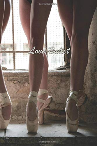 """Love Ballet: 124 Page Softcover, Has Lined and Blank Pages both with a Ballet Border, College Rule Composition (6"""" x 9 """") Boho Dancer Feet En Pointe por Purple Phoenix Publishing"""