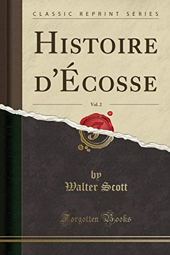 Histoire d'Écosse, Vol. 2 (Classic Reprint)