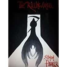The Killing Angel ( short story of a troubled mind)