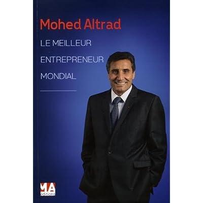 MOHED ALTRAD, LE MEILLEUR ENTREPRENEUR MONDIAL