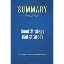 Summary: Good Strategy Bad Strategy: Review and Analysis of Rumelt's Book