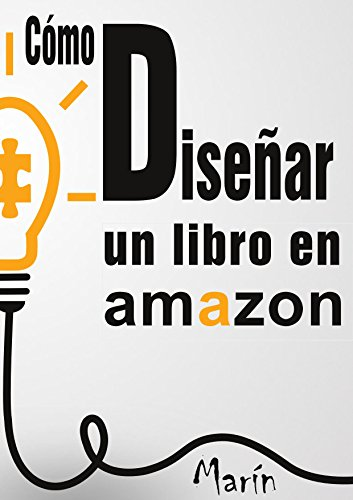 Como diseñar y posicionar un eBook en Amazon eBook: Juan de Dios ...
