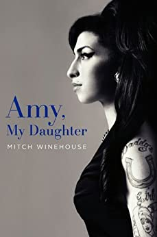 Amy, My Daughter von [Winehouse, Mitch]