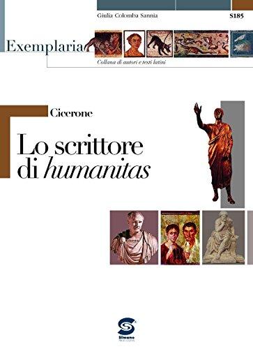 Cicerone - Lo scrittore di humanitas: Exemplaria: autori e testi latini