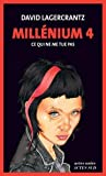 Millenium : roman. 4, Ce qui ne tue pas / David Lagercrantz | Lagercrantz, David (1962-....). Auteur