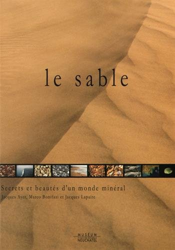 Le sable : Secrets et beautés d'un monde minéral