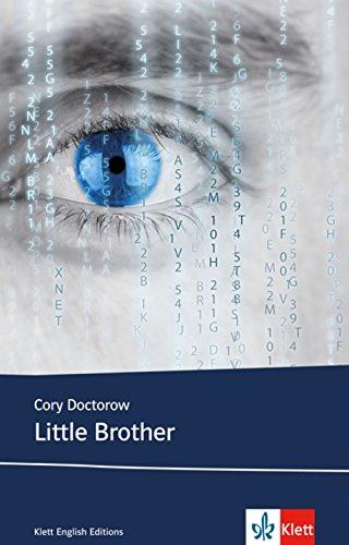 Little Brother: Schulausgabe für das Niveau B1, ab dem 5. Lernjahr. Ungekürzter englischer Originaltext mit Annotationen (Young Adult Literature: Klett English Editions)