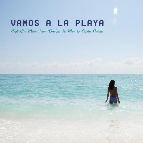 Vamos a la Playa Chill Out Music from Pueblo del Mar to Costa Calma