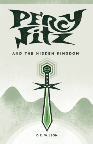 Percy Fitz and the Hidden Kingdom: Volume 1 (Adventures of Percy Fitz)