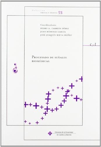Procesado de señales biomédicas (CIENCIA Y TÉCNICA) por Pedro Carrión Pérez