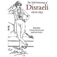The Self-Fashioning of Disraeli, 1818–1851