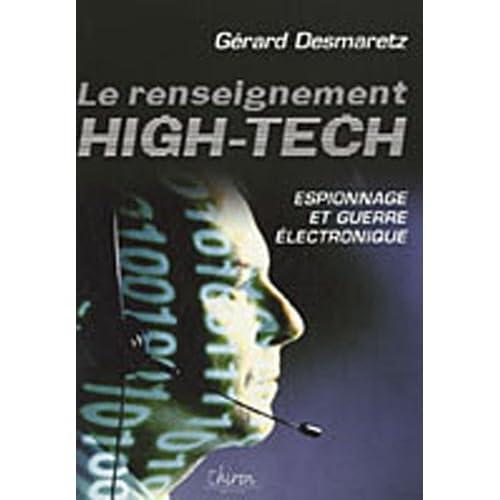 Le renseignement high-tech : Espionnage & guerre électronique