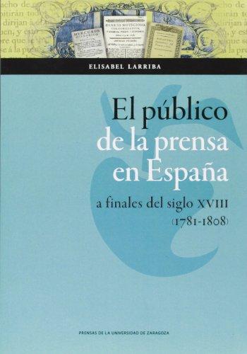 Público de la prensa en España a finales de siglo XVIII (1781-1808), el (Ciencias Sociales) por Elisabel Larriba