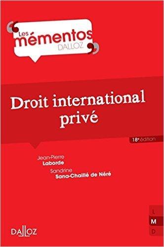 Droit international privé - 18e éd. de Jean-Pierre Laborde,Sandrine Sana-Chaillé de Néré ( 22 octobre 2014 )