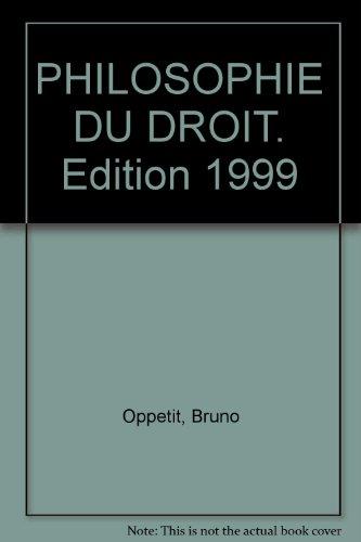 PHILOSOPHIE DU DROIT. Edition 1999 par Bruno Oppetit