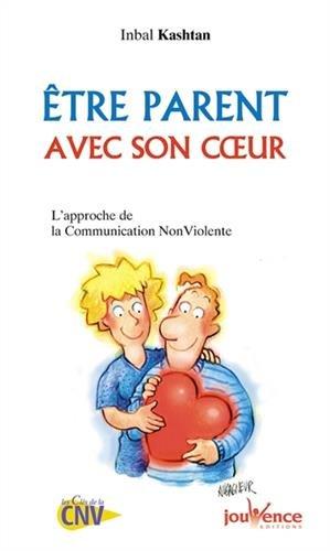 Être parent avec son cœur : L'approche de la communication non violente