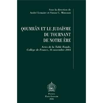 Qourân et le judaïsme du tournant de notre ère. Actes de la table ronde, Collège de France, 16 Novembre 2004