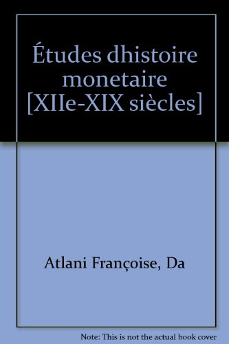 Études dhistoire monetaire [XIIe-XIX siècles]