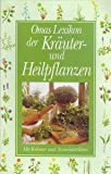 Omas Lexikon der Kräuter und Heilpflanzen. Mit Kräuter- und Arzneimittellehre -