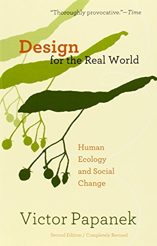 Design for the Real World: Human Ecology and Social Change par Victor Papanek