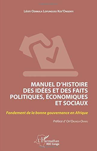 Manuel d'histoire des idées e des faits politiques, économiques et sociaux par Léon Odimula Lofunguso Kos'ongenyi