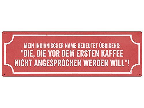 METALLSCHILD Türschild MEIN INDIANISCHER NAME Lustig Kaffee Geschenk Spruch