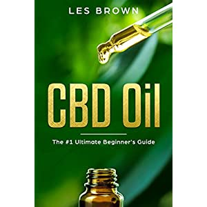 CBD Oil: The #1 Ultimate Beginner's Guide by...