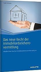 Das neue Recht der Immobiliardarlehensvermittlung: Aktuelles Know-how für Immobiliardarlehensvermittler nach §34i (Haufe Kompass)