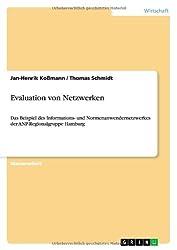 Evaluation von Netzwerken: Das Beispiel des Informations- und Normenanwendernetzwerkes der ANP-Regionalgruppe Hamburg