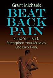 Beat Back Pain: Know Your Back. Strengthen Your Muscles. End Back Pain. (English Edition)