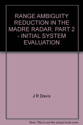 RANGE AMBIGUITY REDUCTION IN THE MADRE RADAR. PART 2 - INITIAL SYSTEM EVALUATION