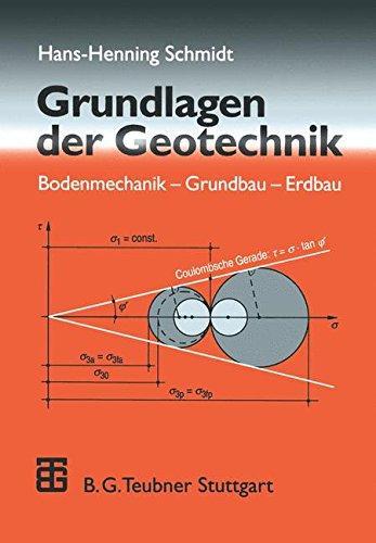 Grundlagen der Geotechnik: Bodenmechanik - Grundbau - Erdbau