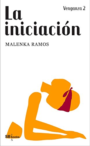 Venganza 2. La iniciación por Malenka Ramos
