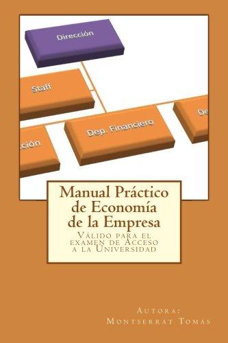 Manual Práctico de Economía de la Empresa: Válido para el examen de Acceso a la Universidad