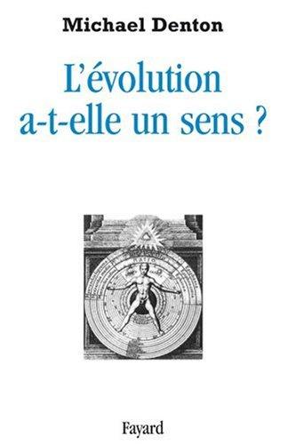 L'évolution a-t-elle un sens ? par Michael Denton