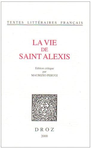 La Vie de Saint Alexis (Textes Litteraires Francais) par From Librarie Droz