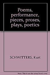 Poems, performance, pieces, proses, plays, poetics