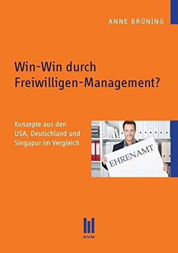 Win-Win durch Freiwilligen-Management? Konzepte aus den USA, Deutschland und Singapur im Vergleich (Beiträge zur Sozialwissenschaft)