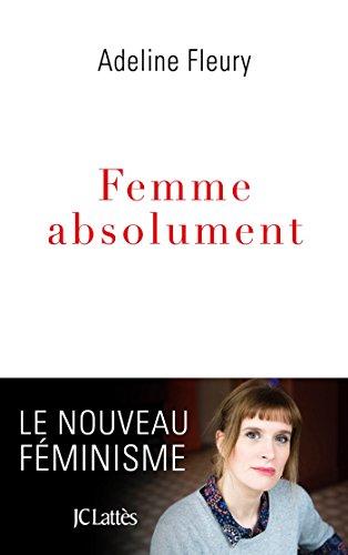 Femme absolument (Essais et documents)