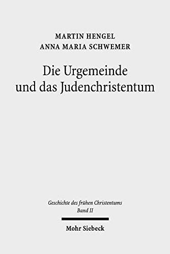 Geschichte des frühen Christentums: Band II: Die Urgemeinde und das Judenchristentum
