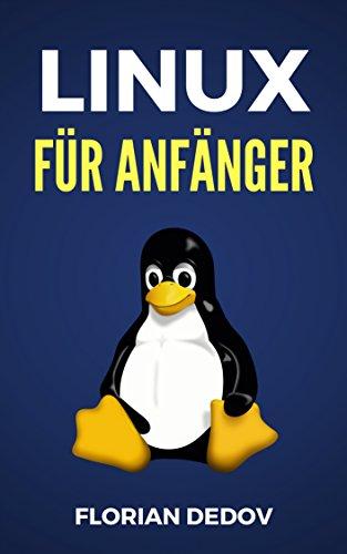 Linux Für Anfänger: Der schnelle Einstieg (Shell Scripting, Ubuntu, Debian, Mint) -