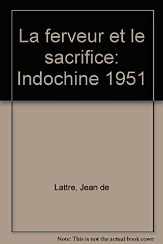 La Ferveur et le sacrifice : Indochine