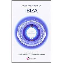 Todas las playas de Ibiza : 180 perlas por descubrir by Miguel Ángel Álvarez Alperi(