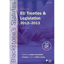 Blackstone's EU Treaties & Legislation 2012-2013 (Blackstone's Statutes)