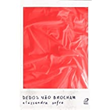 Dedos não brocham (Portuguese Edition)