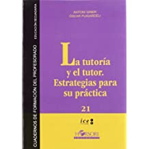 La tutoría y el tutor: Estrategias para su práctica (Cuadernos de formación del profesorado)